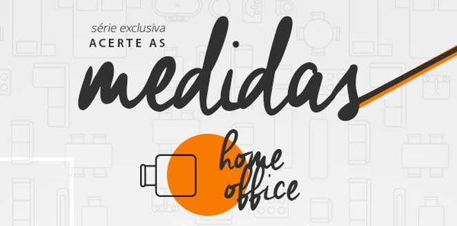 acerte as medidas home office