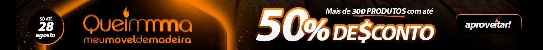 QueiMMMa Mais de 300 produtos com até 50% de desconto!